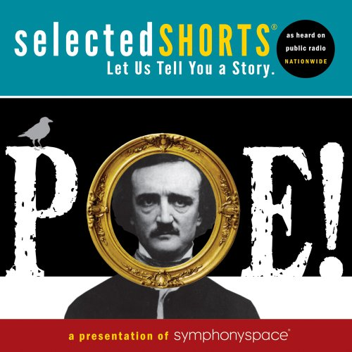9781934033166: Selected Shorts: Poe! (Selected Shorts: A Celebration of the Short Story)