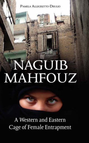 9781934043615: Naguib Mahfouz: A Western and Eastern Cage of Female Entrapment