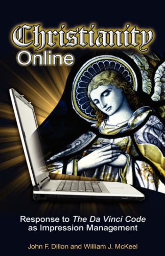 Christianity Online: Response to the Da Vinci Code as Impression Management: John F. Dillon