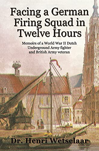 9781934051719: Facing a German Firing Squad in 12 Hours