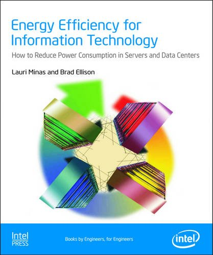 Energy Efficiency for Information Technology: How to: Minas, L.; Ellison,