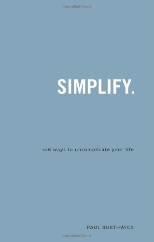 9781934068014: Simplify: 106 Ways to Uncomplicate Your Life