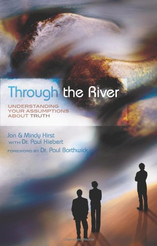 9781934068038: Through the River: Understanding Your Assumptions about Truth