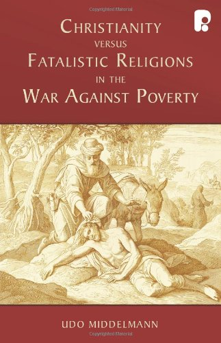 9781934068281: Christianity versus Fatalistic Religions in the War Against Poverty