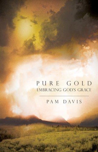 9781934068649: Pure Gold: Embracing God's Grace