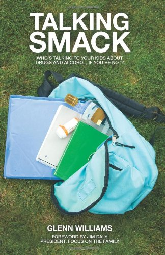 9781934068861: Talking Smack: Who's Talking to Your Kids about Drugs and Alcohol, If You're Not?