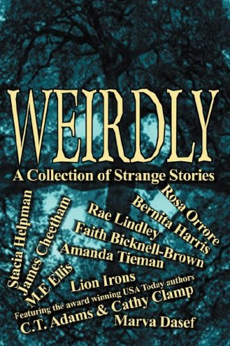 Weirdly: A Collection of Strange Tales: C. T. Adams,
