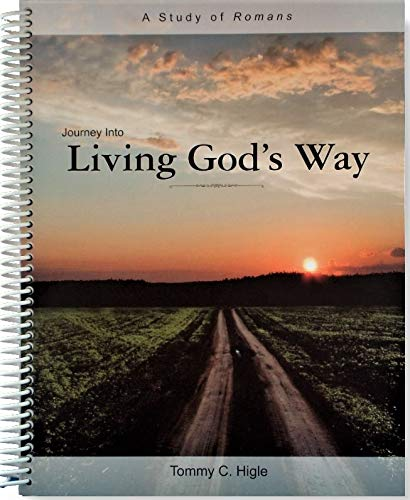Journey Into Living God's Way - A: Tommy C. Higle