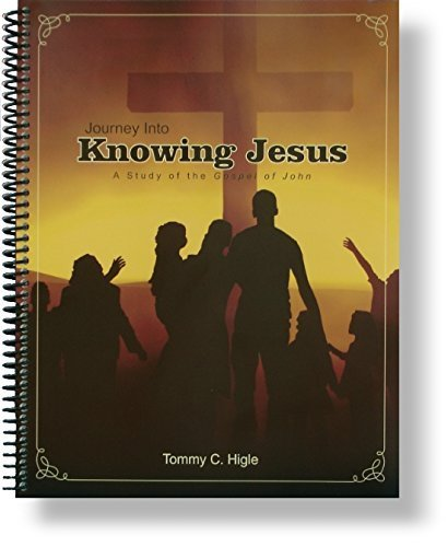Journey Into Knowing Jesus (A 26-lesson Study: Tommy C. Higle