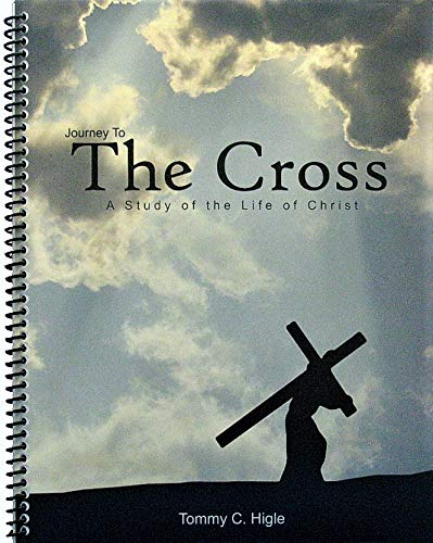 Journey To the Cross - 26 Lesson: Tommy C. Higle