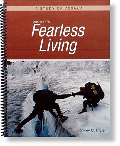Journey Into Fearless Living - A 13: Tommy C. Higle