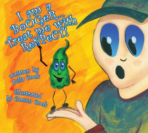 I am a Booger, Treat Me with Respect (9781934073124) by Julia Cook