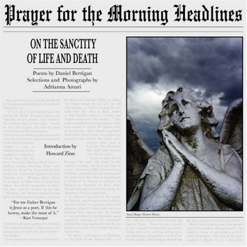 Prayer for the Morning Headlines: On the Sanctity of Life and Death (9781934074169) by Daniel Berrigan