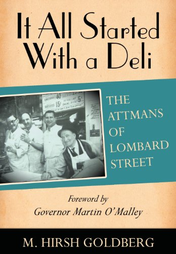 9781934074282: It All Started with a Deli: The Attmans of Lombard Street