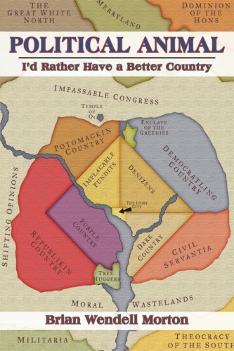 9781934074350: Political Animal: I'd Rather Have a Better Country