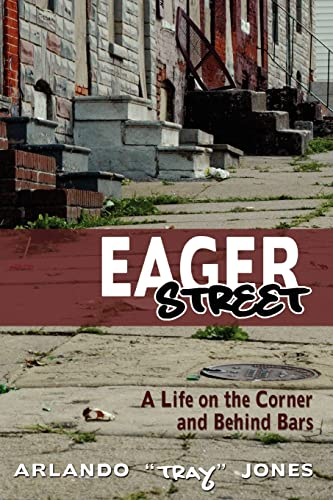9781934074459: Eager Street: A Life on the Corner and Behind Bars