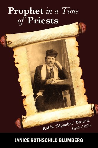 9781934074732: Prophet in a Time of Priests: Rabbi Alphabet Browne 1845-1929