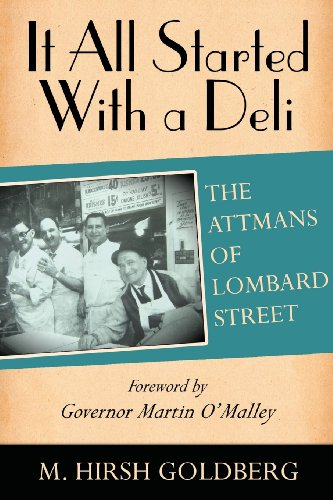 9781934074947: It All Started with a Deli: The Attmans of Lombard Street