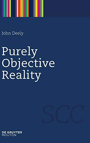 9781934078075: Purely Objective Reality (Semiotics, Communication and Cognition)