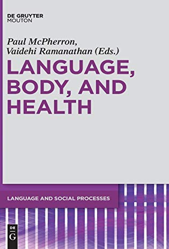 9781934078198: LANGUAGE, BODY, HEALTH (MCPHERRON/RAMANATHAN) LSP 2 HC (Language and Social Processes)