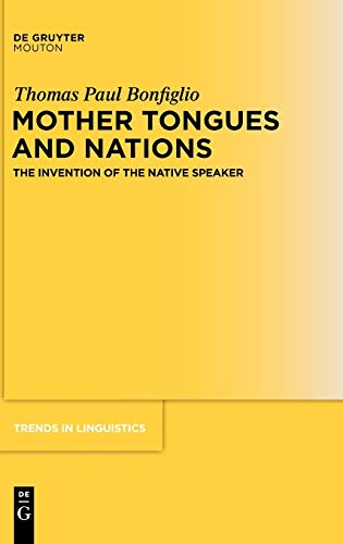 9781934078259: Mother Tongues and Nations: The Invention of the Native Speaker