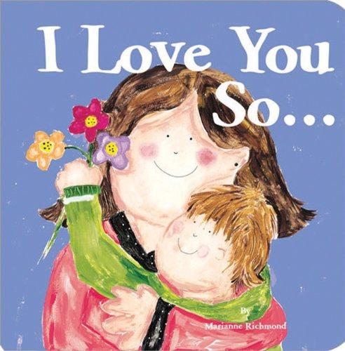 I Love You So...: Richmond, Marianne