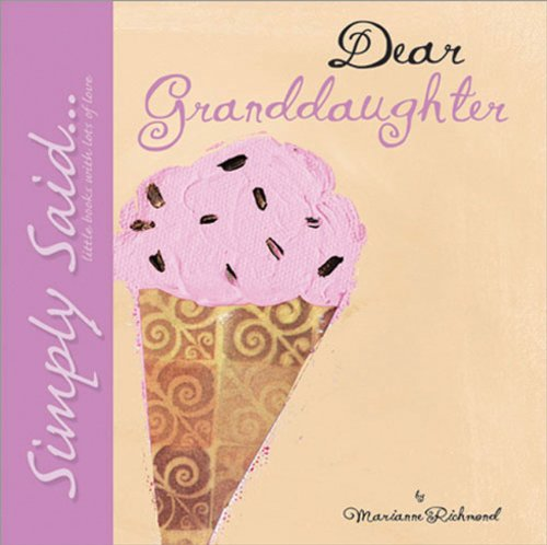 9781934082423: Dear Granddaughter: Simply Said...Little Books with Lots of Love (Marianne Richmond)