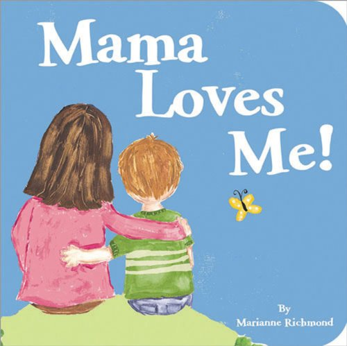 9781934082614: Mama Loves Me! (Marianne Richmond)