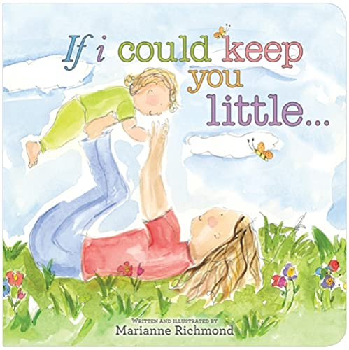 9781934082928: If I Could Keep You Little... (Marianne Richmond)