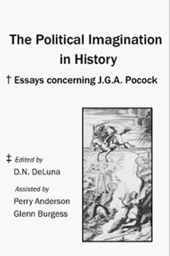 9781934084021: The Political Imagination in History: Essays concerning J.G.A. Pocock