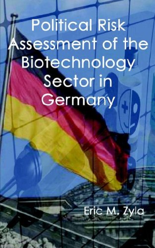 Political Risk Assessment of the Biotechnology Sector in Germany: Eric M. Zyla