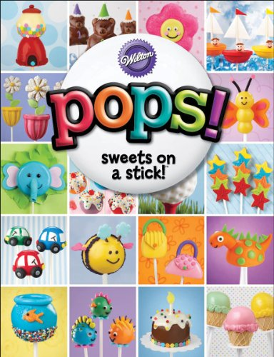 9781934089330: Wilton Pops!: Sweet on a Stick!
