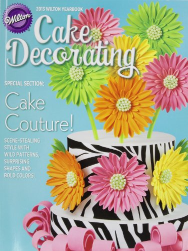 9781934089507: Wilton Cake Decorating Yearbook 2013