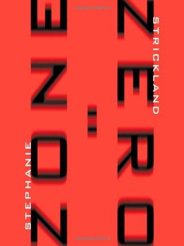 Zone: Zero (New Series): Strickland, Stephanie