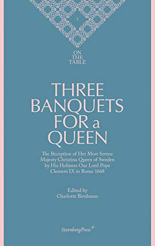 9781934105627: On the Table: Three Banquets for a Queen