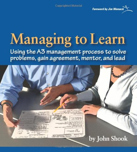 9781934109205: Managing to Learn: Using the A3 Management Process to Solve Problems, Gain Agreement, Mentor and Lead