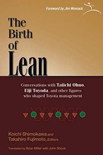 9781934109229: The Birth of Lean: 1.0 1.0: Conversations with Taiichi Ohno, Eiji Toyoda, and Other Figures Who Shaped Toyota Management