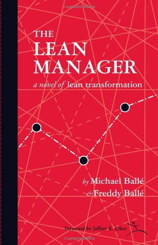 The Lean Manager: A Novel of Lean Transformation: Balle, Michael; Balle, Freddy