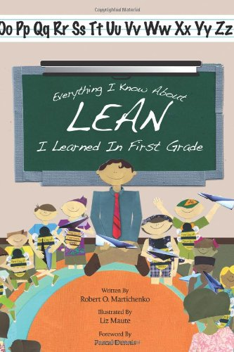 9781934109342: Everything I Know About Lean I Learned in First Grade