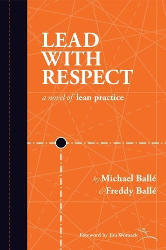 9781934109472: Lead With Respect: A Novel of Lean Practice
