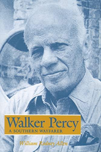 Walker Percy: A Southern Wayfarer: William Rodney Allen