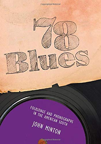 9781934110195: 78 Blues: Folksongs and Phonographs in the American South (American Made Music (Hardcover))