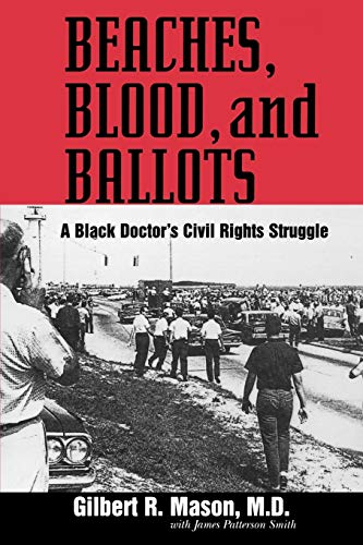 Beaches, Blood, and Ballots: A Black Doctor's Civil Rights Struggle: Mason, Gilbert R. M.D.;...