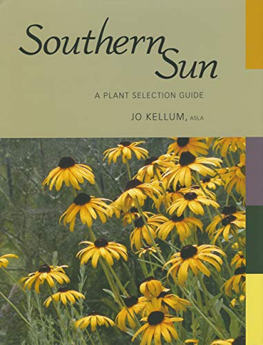 9781934110454: Southern Sun: A Plant Selection Guide