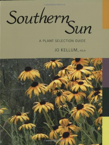 9781934110461: Southern Sun: A Plant Selection Guide