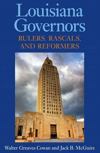 9781934110904: Louisiana Governors: Rulers, Rascals, and Reformers