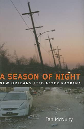 A Season of Night: New Orleans Life after Katrina: McNulty, Ian