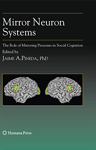 9781934115343: Mirror Neuron Systems: The Role of Mirroring Processes in Social Cognition (Contemporary Neuroscience)