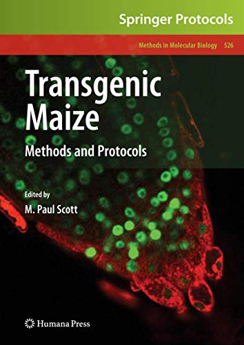 Transgenic Maize: Methods And Protocols: 526 (Methods In Molecular Biology)