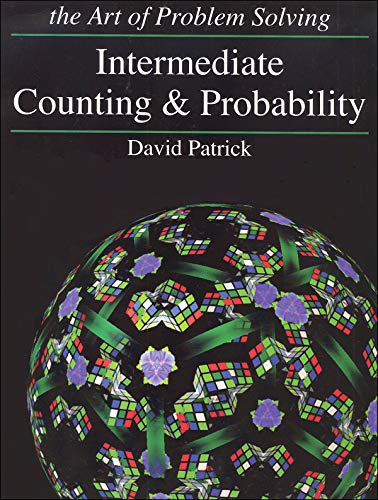 INTERMEDIATE COUNTING AND PROBABILITY: The Art of Problem Solving: Patrick, David